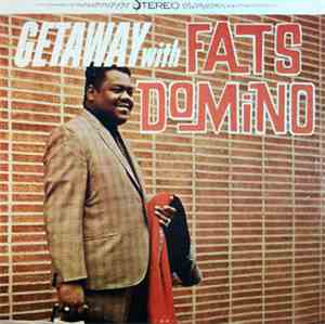 Fats Domino - Getaway With Fats Domino