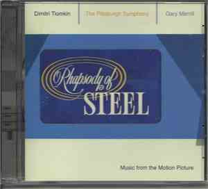 Dimitri Tiomkin, The Pittsburgh Symphony Orchestra, Gary Merrill - Rhapsody Of Steel