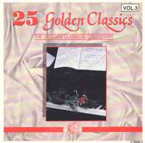 Various - 25 Golden Classics Vol. 3 - The Ultimate Classical Collection