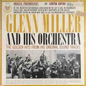 Glenn Miller And His Orchestra - The Golden Hits From His Original Sound Tr ...