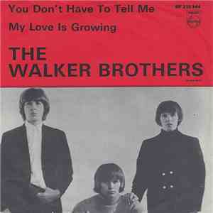 The Walker Brothers - You Don't Have To Tell Me / My Love Is Growing