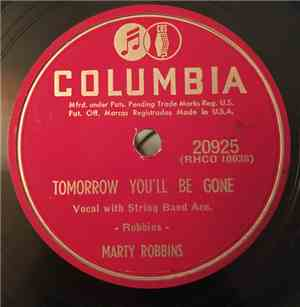 Marty Robbins - Tomorrow You'll Be Gone / Love Me Or Leave Me Alone