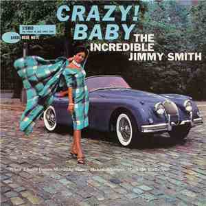 The Incredible Jimmy Smith - Crazy! Baby