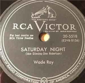 Wade Ray - Saturday Night / First, Last And Always