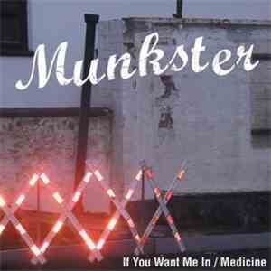 Munkster - If You Want Me In / Medicine