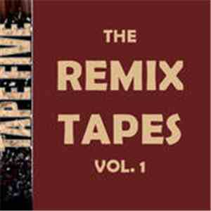Tape Five - Remix Tapes Vol. 1